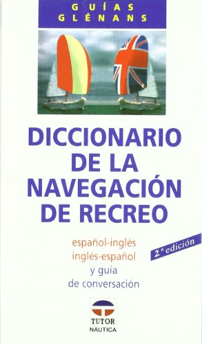 DICCIONARIO DE LA NAVEGACIÓN DE RECREO (Guias Glennans) por Escuela de Navegación de Glénans