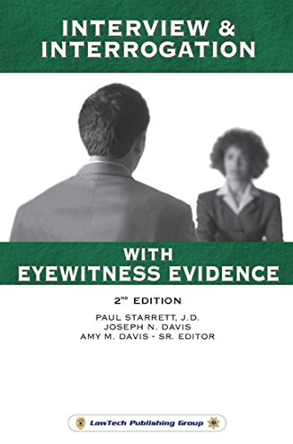 Interview & Interrogation with Eyewitness Evidence-2nd Edition (English Edition) por Paul Starrett