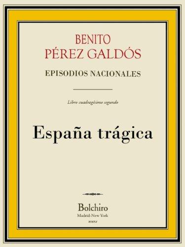 España trágica (Episodios Nacionales - Quinta serie nº 2) por Benito PŽ`erez Galdós