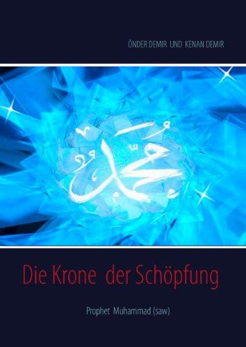 Die Krone  der Schöpfung: Prophet Muhammad (saw)