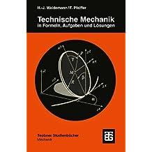 Technische Mechanik in Formeln, Aufgaben und Lösungen (Teubner Studienbücher Mechanik)