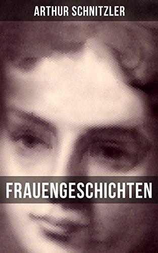 Frauengeschichten: Die griechische Tänzerin + Komödiantinnen + Fräulein Else + Die Fremde + Die Hirtenflöte + Die Toten schweigen + Die Braut + Das Tagebuch ... + Frau Bertha Garlan + Therese und mehr