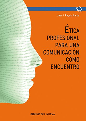 Ética profesional para una comunicación como encuentro