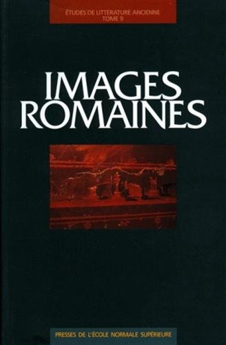 Images romaines : Actes de la table ronde organise  l'Ecole normale suprieure, 24-26 octobre 1996
