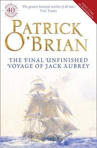 The Final, Unfinished Voyage of Jack Aubrey (Aubrey/Maturin Series) por Patrick O'Brian