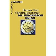 Die Europäische Union (Beck'sche Reihe)