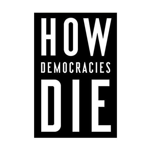 How Democracies Die por Levitsky Steven