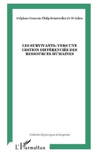Les survivants : Vers une gestion différenciée des ressources humaines (Dynamiques d'Entreprises) par Delphine Boisserolles de Saint Julien