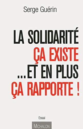 La Solidarité ça existe... Et en plus ça rapporte !