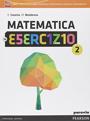 Matematica in esercizio. Per le Scuole superiori. Con e-book. Con espansione online: 2