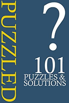 PUZZLED: 101 Cunning conundrums and sneaky solutions by [Professor Puzzle]