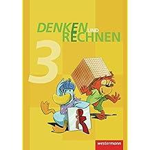 Denken und Rechnen - Ausgabe 2011 für Grundschulen in Hamburg, Bremen, Hessen, Niedersachsen, Nordrhein-Westfalen, Rheinland-Pfalz, Saarland und Schleswig-Holstein: Schülerband 3
