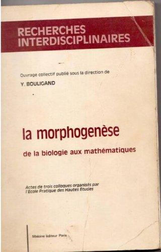 La morphogenese/de la biologie aux mathematiques/actes