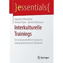 Interkulturelle Trainings: Ein wissenschaftlich fundierter und praxisrelevanter Überblick (essentials) (German Edition)