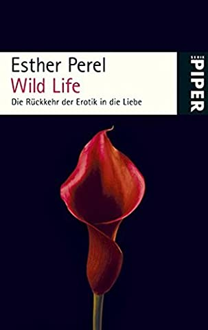 Wild Life: Die R??ckkehr der Erotik in die Liebe by Esther Perel (2008-08-06)