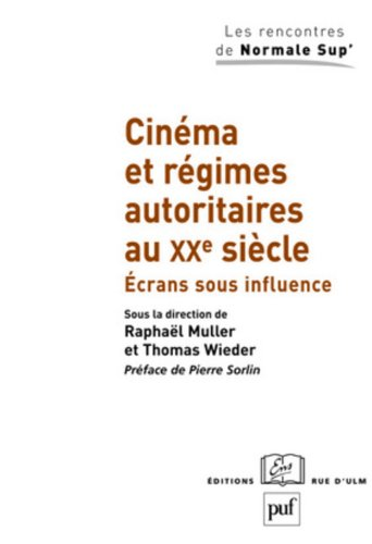 Cinéma et régimes autoritaires au XXe siècle
