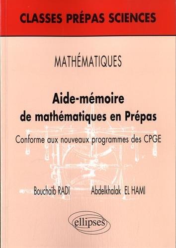 Aide-Mémoire de Mathématiques en Prépas Conforme aux Nouveaux Programmes des CPGE