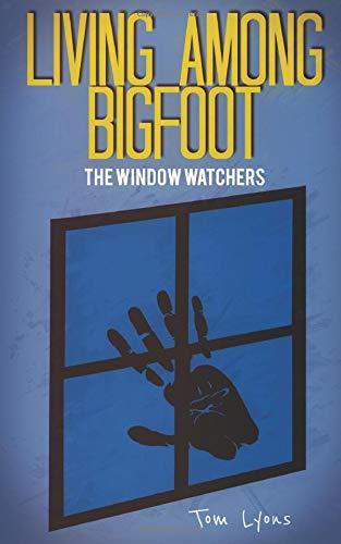 Download pdf living among bigfoot the window watchers ebook epub download pdf living among bigfoot the window watchers ebook epub book by tom lyons fandeluxe Images