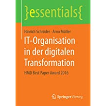 IT-Organisation in der digitalen Transformation: HMD Best Paper Award 2016 (essentials)