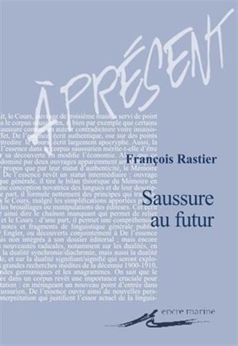 Saussure au futur par François Rastier