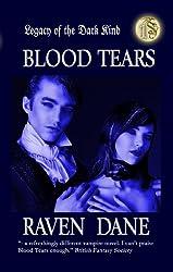 Blood Tears (Legacy of the Dark Kind Book 1)