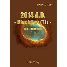 2014 A.D. Black Eye II