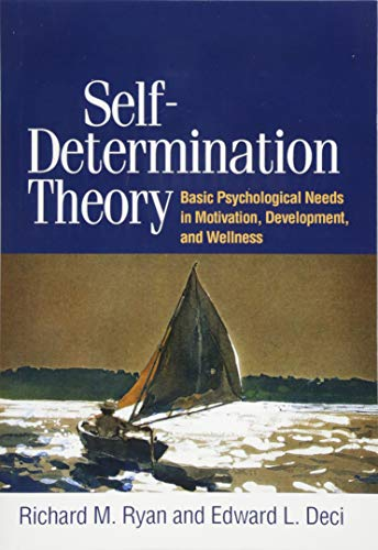 Self-Determination Theory: Basic Psychological Needs in Motivation, Development, and Wellness