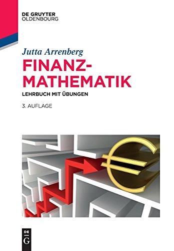 Finanzmathematik: Lehrbuch mit Übungen (De Gruyter Studium)