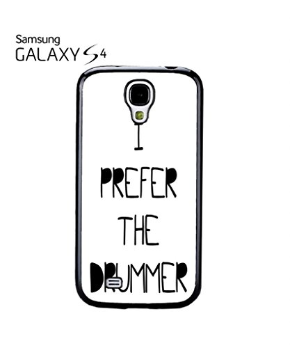 I Prefer the Drummer Music Band Mobile Cell Phone Case Samsung Galaxy S4 Black - Band Mobile Cell Phone