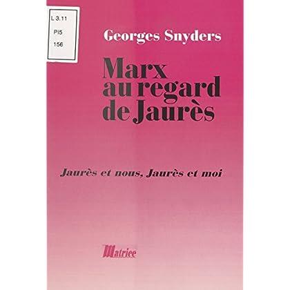 Marx au regard de Jaurès : Jaurès et nous, Jaurès et moi (Champ Social Hors Collection)