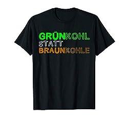 Grünkohl statt Braunkohle Erde Klima Climate Proteste Spruch T-Shirt