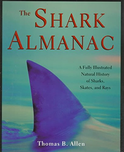 Fully Illustrated Natural History of Sharks, Skates and Rays)] [By (author) Thomas B. Allen] published on (August, 1999) ()