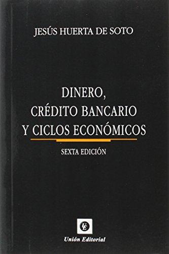 Dinero, Crédito Bancario Y Ciclos Económicos por Jesus Huerta De Soto