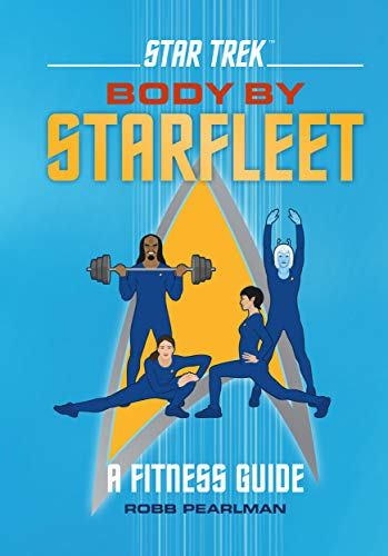 Star Trek: Body by Starfleet: A Fitness Guide (English Edition ...