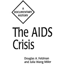 The AIDS Crisis: A Documentary History (Primary Documents in American History and Contemporary Issues)