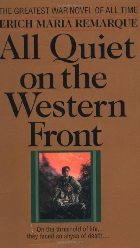All Quiet on the Western Front Reprint Edition by Erich Maria Remarque published by Ballantine Books (1987) Mass Market Paperback