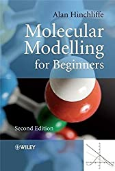 Molecular Modelling for Beginners, Second Edition by Alan Hinchliffe (2008-12-01)