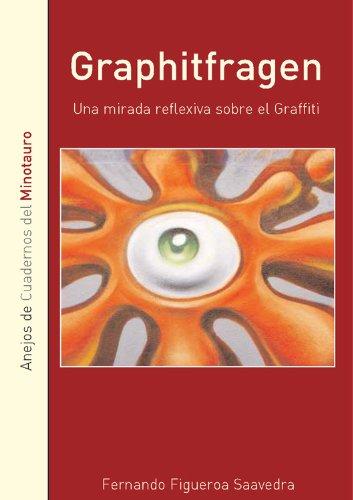 Graphitfragen. Una mirada reflexiva sobre el graffiti (Spanish Edition) -