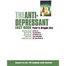 The Antidepressant Fact Book: What Your Doctor Won't Tell You About Prozac, Zoloft, Paxil, Celexa, And Luvox (English Edition)
