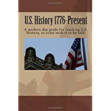 U.S. History 1776-Present: Presenting the trajectory of United States history from 1776-Present.