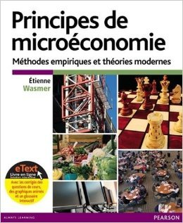Principes de microéconomie : Modèles empiriques et théories modernes de Etienne Wasmer ( 23 janvier 2014 )