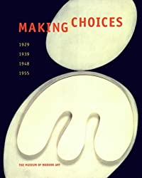 Making Choices by Peter Galassi (2000-03-02)