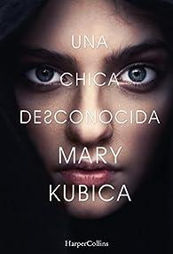 Una chica desconocida par Mary Kubica