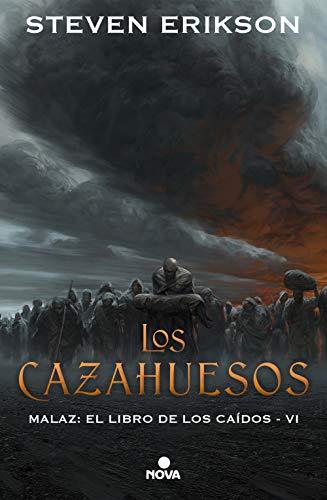 Los cazahuesos (Malaz: El Libro de los Caídos 6) (Nova) por Steven Erikson