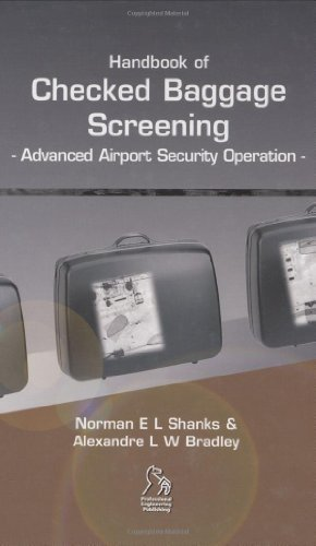 Handbook of Checked Baggage Screening: Advanced Airport Security Operation 1st edition by Shanks, Norman E. L., Bradley, Alexandre L. W. (2005) Gebundene Ausgabe