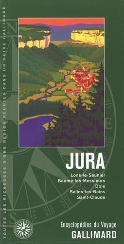 Jura: Lons-le-Saunier, Baume-les-Messieurs, Dole, Salins-les-Bains, Saint-Claude