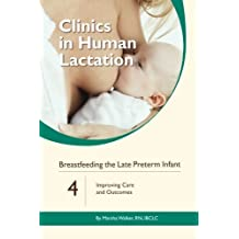 Breastfeeding the Late Preterm Infant: Improving Care and Outcomes (Clinics In Human Lactation) (Volume 4) by Marsha Walker (2016-05-19)