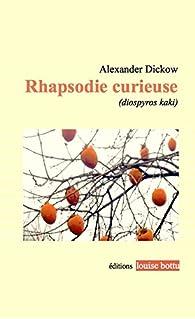 Rhapsodie curieuse par Alexander Dickow