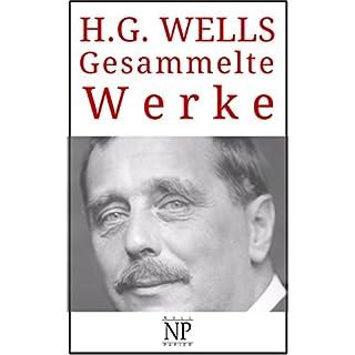H. G. Wells – Gesammelte Werke: Die Zeitmaschine, Der Krieg der Welten, Der Unsichtbare, Die ersten Menschen auf dem Mond, Die Insel des Dr. Moreau u.a. (Gesammelte Werke bei Null Papier)