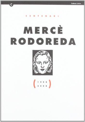 Mercè Rodoreda (1908-2008) (Centenaris)